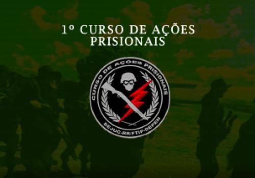 1º CURSO DE AÇÕES PRISIONAIS - prorrogado!