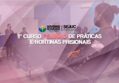 CURSO FEMININO DE PRÁTICAS E ROTINAS PENITENCIÁRIAS