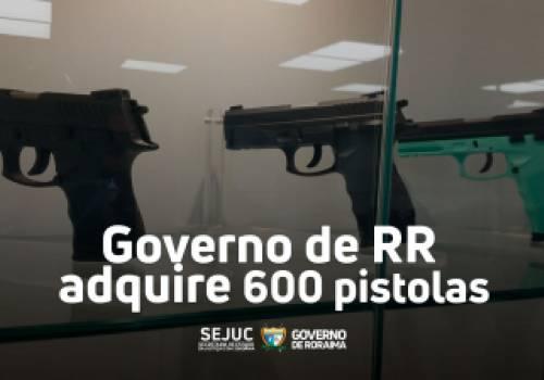 Aquisição de 600 seiscentas pistolas